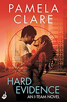 Hard Evidence: I-Team 2 (A series of sexy, thrilling, unputdownable adventure) by [Clare, Pamela]