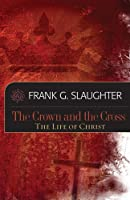 The Crown and the Cross: Life of Christ