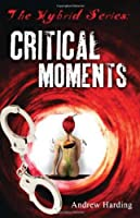 Critical Moments (The Hybrid Series)