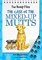 The Case of the Mixed-Up Mutts (The Buddy Files) by Dori Hillestad Butler(2010-09-01)