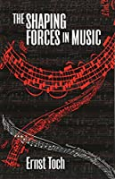The Shaping Forces in Music (Dover Books on Music)