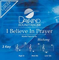 I Believe In Prayer [Accompaniment/Performance Track] by HisSong (2010-02-01)