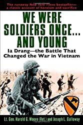 We Were Soldiers Once...and Young by Harold G. Moore Joseph L. Galloway. (Presidio Press 2004) [Paperback]
