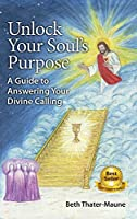 Unlock Your Soul's Purpose: A Guide to Answering Your Divine Calling