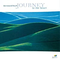 Journey to the Heart by BERNWARD KOCH