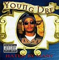 Hated By Many by Young Dre