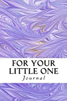For Your Little One Journal