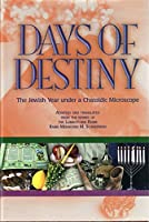 Days of Destiny: The Jewish Year Under a Chassidic Microscope
