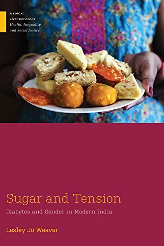 Sugar and Tension: Diabetes and Gender in Modern India (Medical Anthropology) (English Edition)