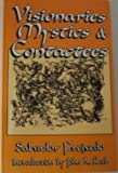 Visionaries, Mystics, and Contactees