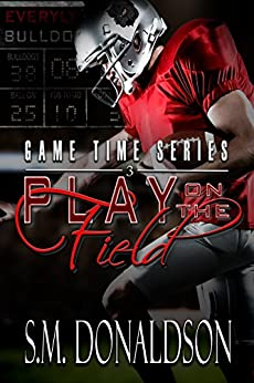 Play on the Field: Play on the Field: Game Time Series by [Donaldson, S.M.]