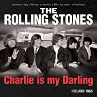 Charlie Is My Darling (Deluxe Edition) by The Rolling Stones (2012-11-21)