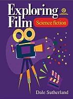 Exploring Film: Science Fiction