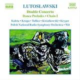 ルトスワフスキ:管弦楽曲集 - 8 二重協奏曲/ダンス・プレリュード/チェイン1/他