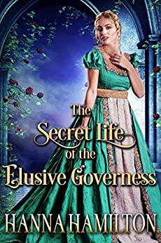 The Secret Life of the Elusive Governess: A Historical Regency Romance Novel by [Hamilton, Hanna, Fairy, Cobalt]
