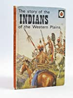 The Story of the Indians (General Interest)