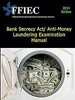 Bank Secrecy ACT/ Anti-Money Laundering Examination Manual
