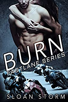 Burn: Bad Boy Racing Romance (Fastlane Series) by [Storm, Sloan]