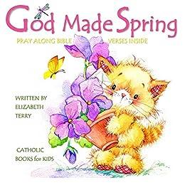 Amazon easter books for kids god made spring easter gifts terry elizabetheaster books for kids god made spring easter negle Image collections