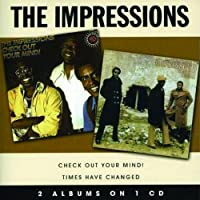 Check Out Your Mind!/Times Have Changed by The Impressions (2008-04-08)