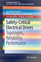 Safety-Critical Electrical Drives: Topologies, Reliability, Performance (SpringerBriefs in Electrical and Computer Engineering)
