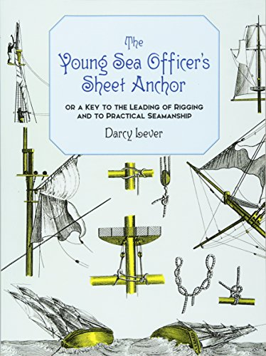 The Young Sea Officer's Sheet Anchor: Or a Key to the Leading of Rigging and to Practical Seamanship (Dover Maritime)の詳細を見る