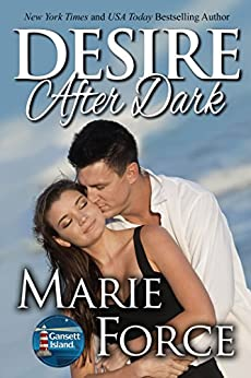 Desire After Dark: A Gansett Island Novel (Gansett Island Series Book 15) by [Force, Marie]