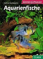 Aquarienfische. Kennen und Pflegen
