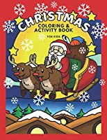 Christmas Activity Book for Kids: Boys and Girls Cute Christmas Coloring Pages,  Fun Word Searches, Easy Mazes and Spot the Difference for Children Ages 5-7