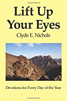 Lift Up Your Eyes: Devotions for Every Day of the Year