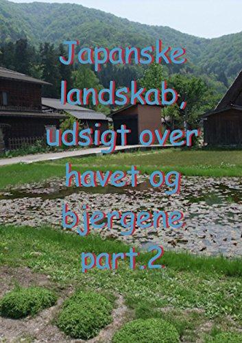 Japanske landskab, udsigt over havet og bjergene part.2 (Danish Edition)