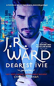 Dearest Ivie: a brand new novella set in the Black Dagger Brotherhood world by [Ward, J. R.]