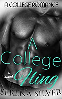A College Fling: A College Romance by [Silver, Serena]