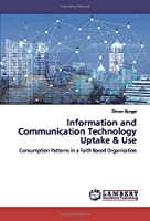 Information and Communication Technology Uptake & Use: Consumption Patterns in a Faith Based Organisation