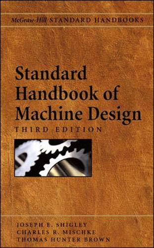 Download Standard Handbook of Machine Design, Third Edition 0071441646