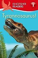 Tyrannosaurus (Kingfisher Readers, Level 1)