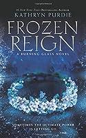 Frozen Reign (Burning Glass) [並行輸入品]