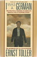 I Was a German: The Autobiography of a Revolutionary (European Sources)