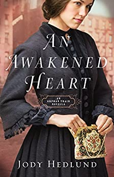 An Awakened Heart (Orphan Train): An Orphan Train Novella by [Hedlund, Jody]