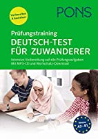 PONS Pruefungstraining Deutsch-Test fuer Zuwanderer: Intensive Vorbereitung auf alle Pruefungsaufgaben. Mit Audio-CD und MP3- & Wortschatz-Download.