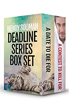 The Deadline Series Boxset: A Date to Die For / A Contest to Kill For by [Soliman, Wendy]