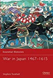 War in Japan 1467-1615 (Essential Histories)