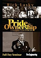 Pride & Ownership: A Firefighter's Love of the Job (Full Day Seminar) [DVD]