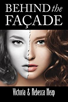 Behind the Facade: A gripping story of kidnap, romance and betrayal by [Heap, Victoria, Rebecca Heap]