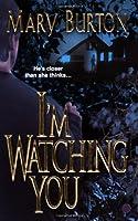 I'm Watching You (Zebra Romantic Suspense)