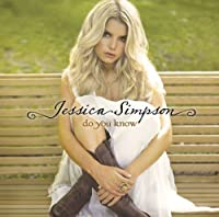 Do You Know by Jessica Simpson (2008-12-10)