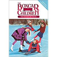 The Mystery on Ice (The Boxcar Children Special series)
