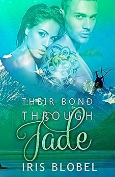 Their Bond Through Jade by [Blobel, Iris]
