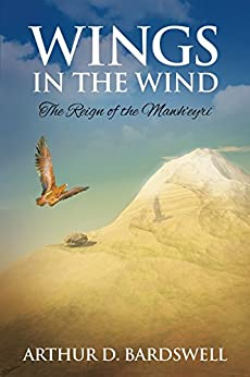 Wings in the Wind: The Reign of the Mawh'eyri by [Bardswell, Arthur David]