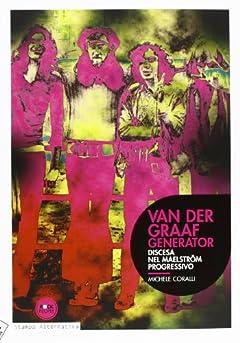Van der Graaf generator. Discesa nel Maelstroem progressivo
